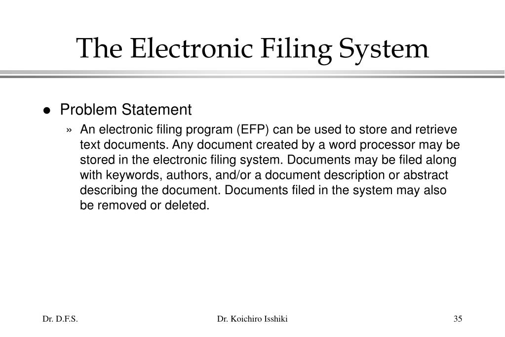 The Electronic Filing System