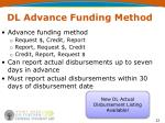 dl advance funding method