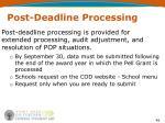 post deadline processing