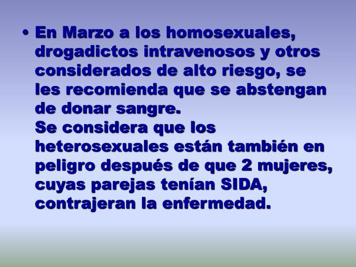 En Marzo a los homosexuales, drogadictos intravenosos y otros considerados de alto riesgo, se les recomienda que se abstengan de donar sangre.