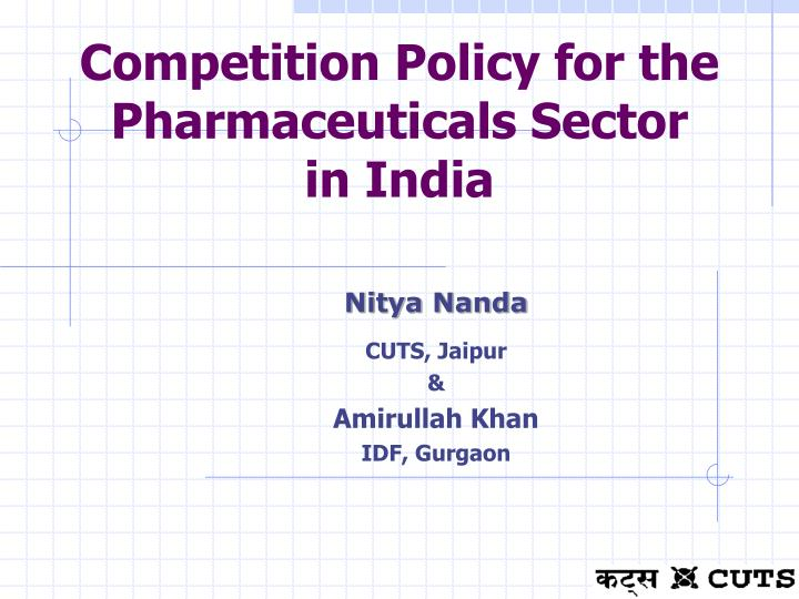 competition policy for the pharmaceuticals sector in india n.