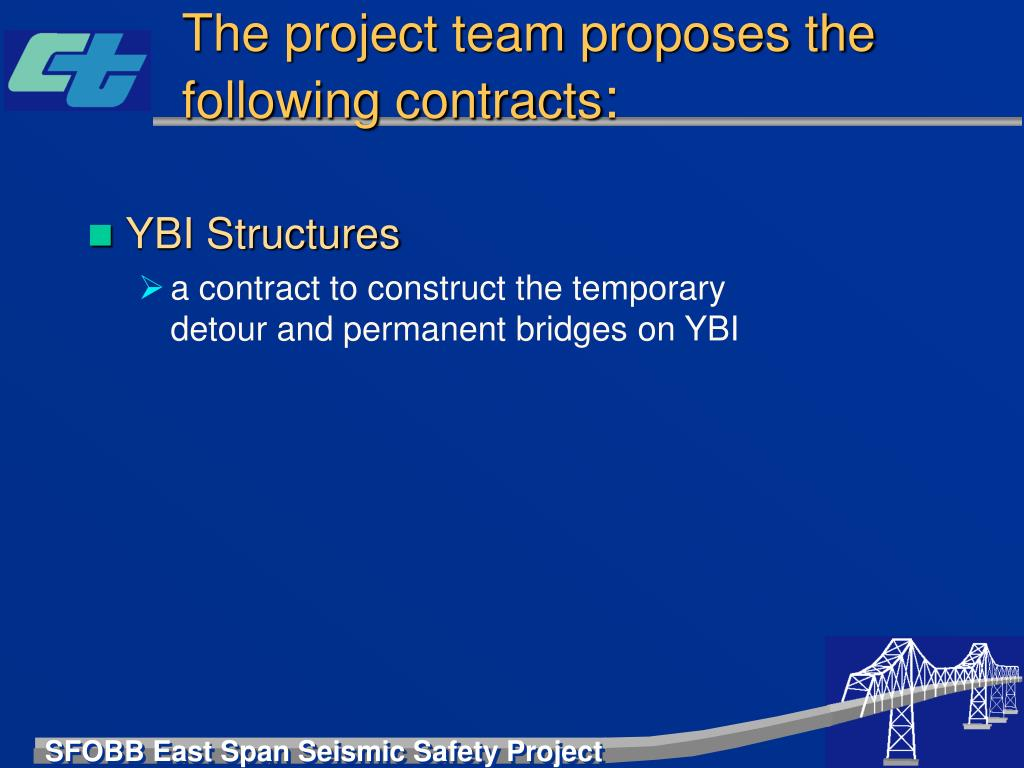 The project team proposes the following contracts