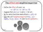 the effect and weighted majorities