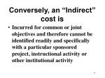 conversely an indirect cost is