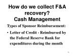 how do we collect f a recovery cash management35