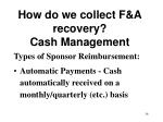 how do we collect f a recovery cash management36
