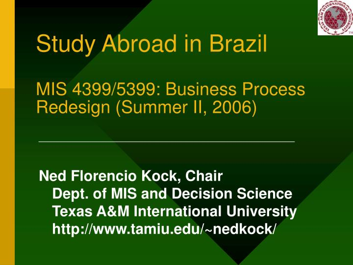 Study abroad in brazil mis 4399 5399 business process redesign summer ii 2006