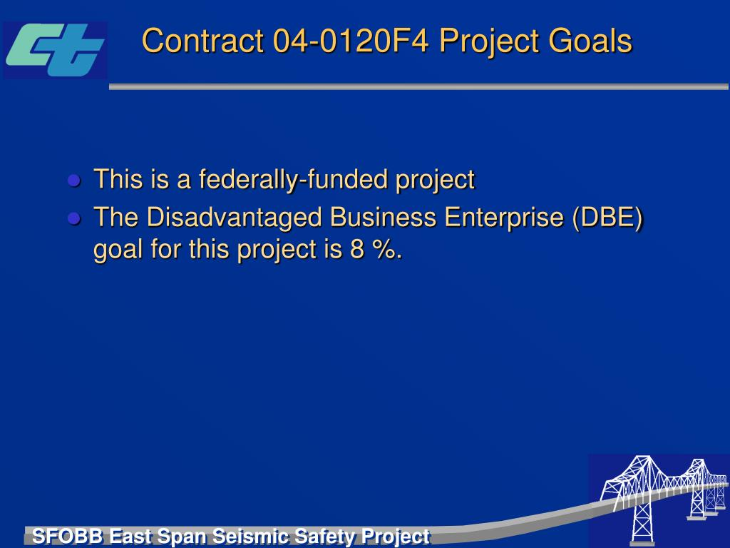 Contract 04-0120F4 Project Goals