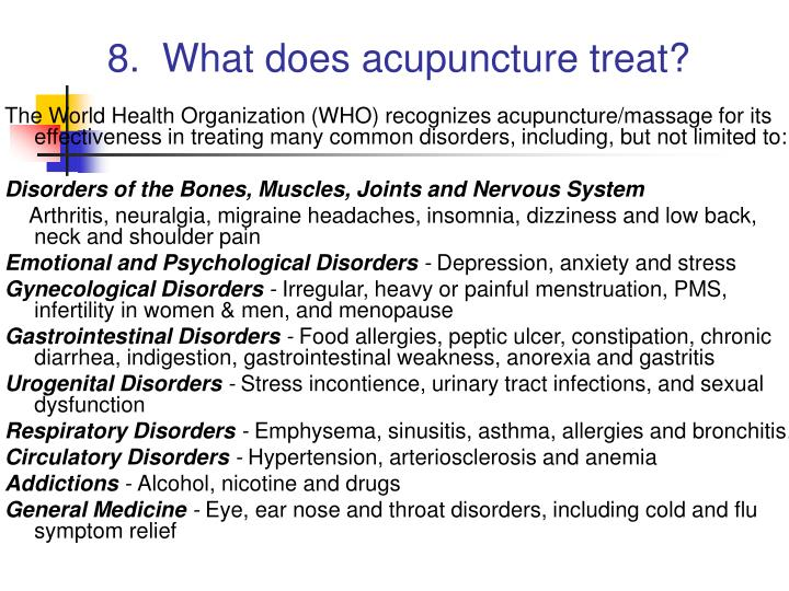 8.  What does acupuncture treat?