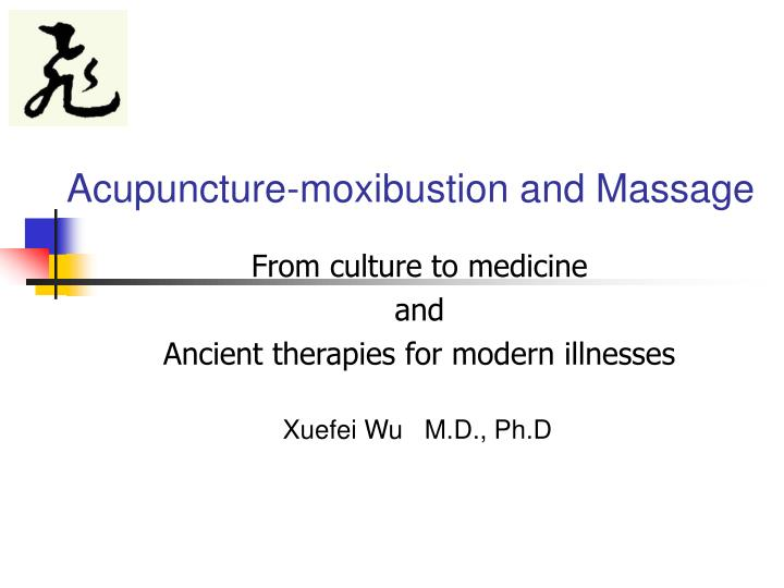 Acupuncture moxibustion and massage