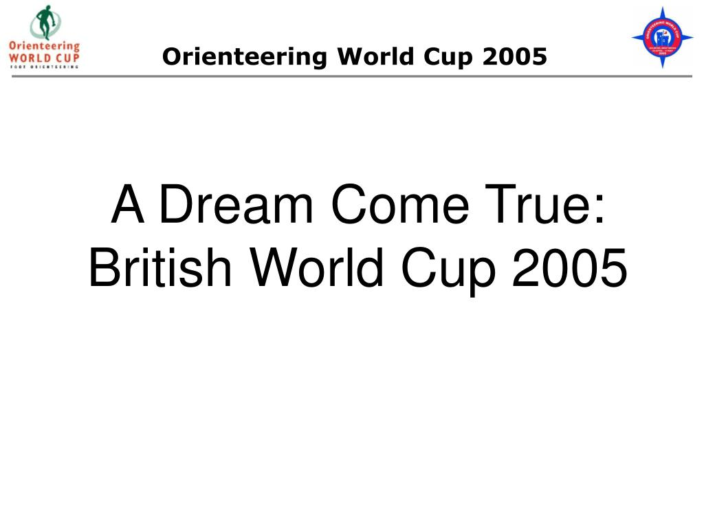 a dream come true british world cup 2005 l.
