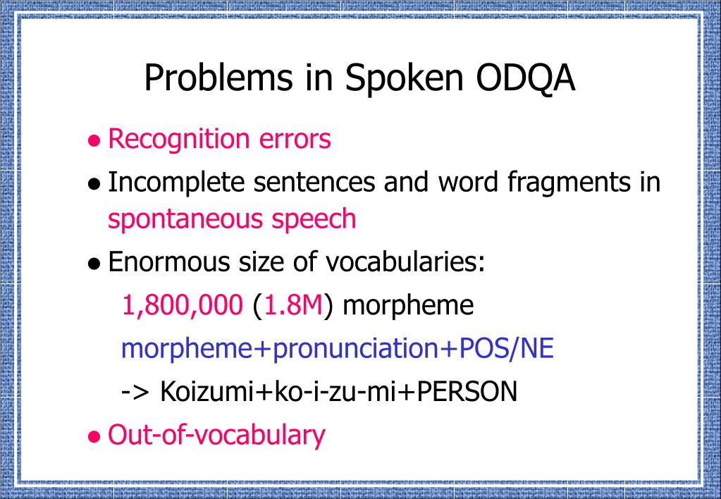 Problems in Spoken ODQA
