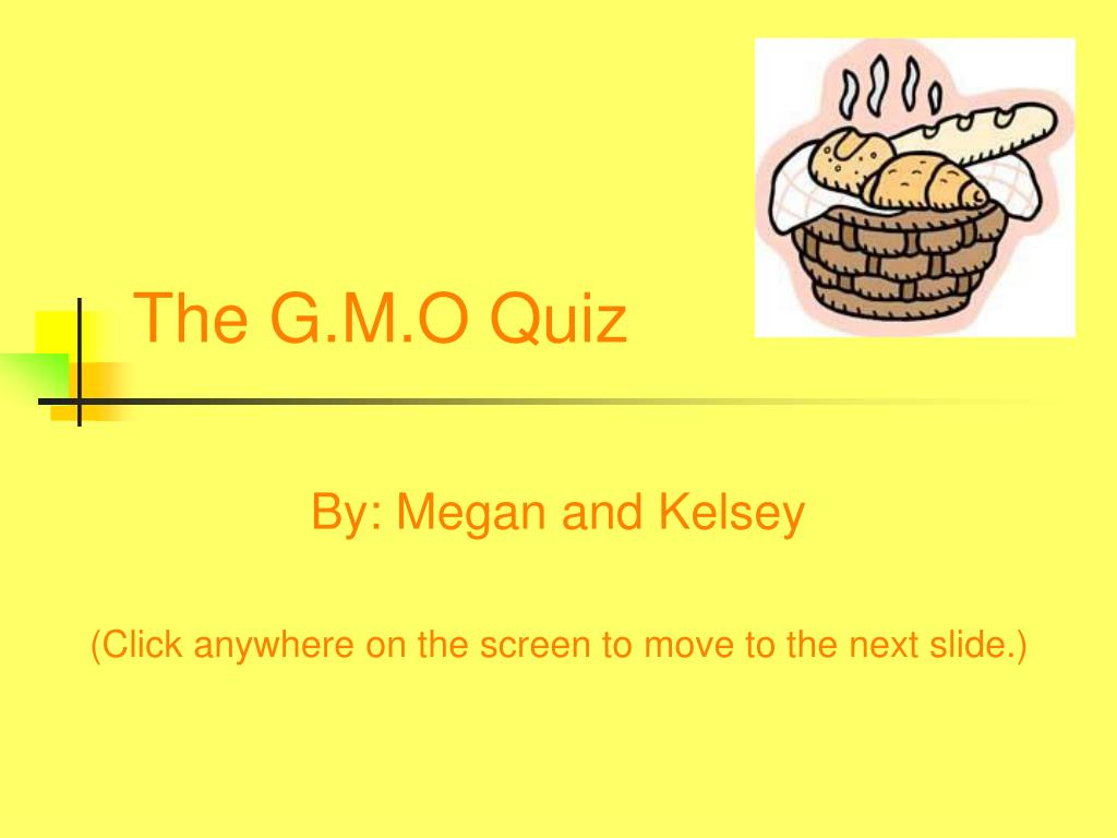 the g m o quiz l.