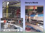 gerry s world