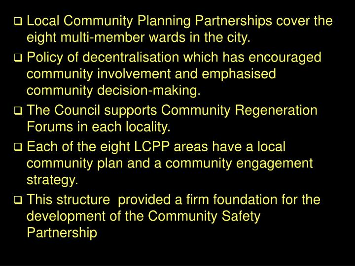Local Community Planning Partnerships cover the eight multi-member wards in the city.