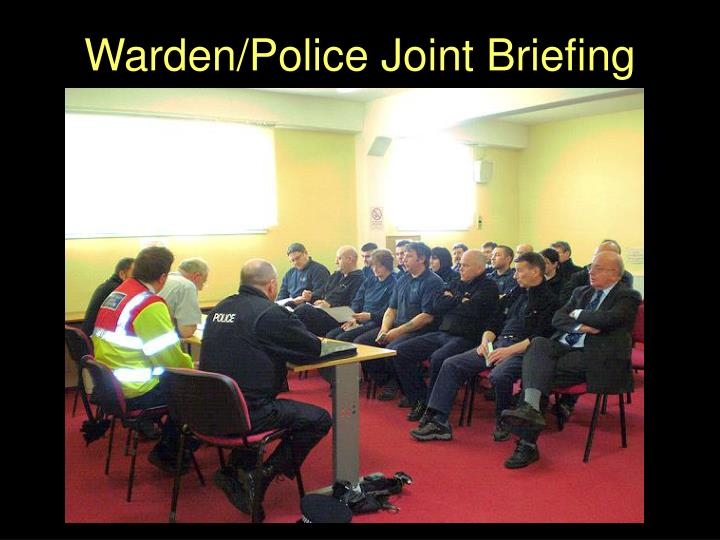 Warden/Police Joint Briefing