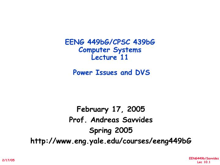 eeng 449bg cpsc 439bg computer systems lecture 11 power issues and dvs n.