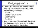 designing cont d