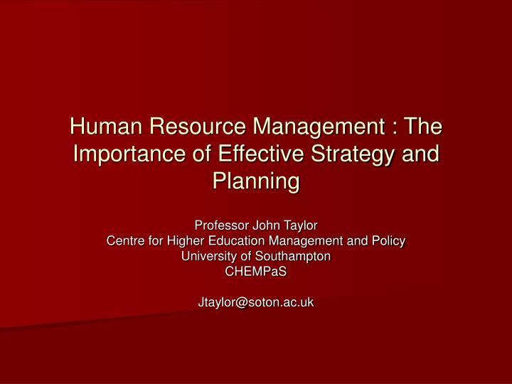 human resource management importance of The importance of international human resource management is getting increase everyday as we have globalisation and internationalisation over the world as a result, numbers of the multinational companies are getting increase.