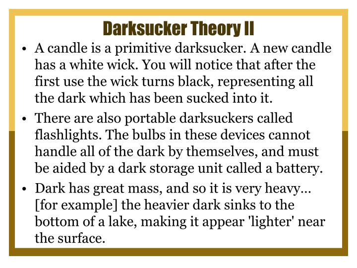 Darksucker Theory II