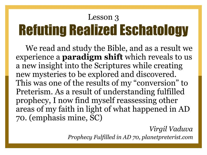 Lesson 3 refuting realized eschatology