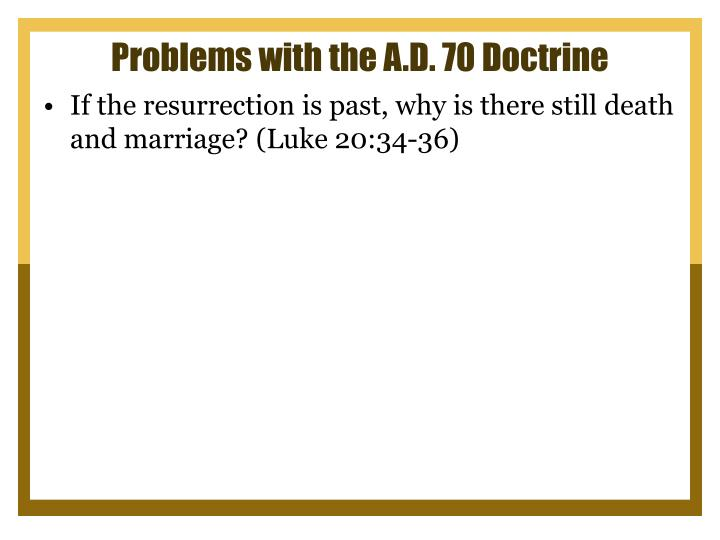 Problems with the A.D. 70 Doctrine
