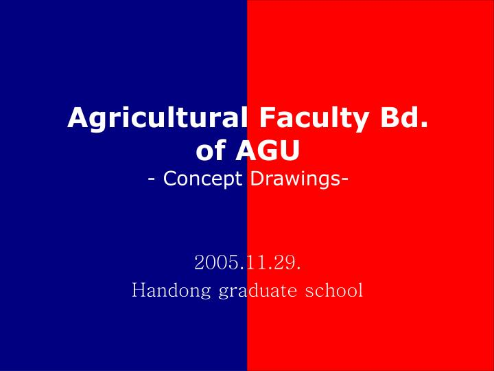 Agricultural faculty bd of agu concept drawings