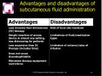 advantages and disadvantages of subcutaneous fluid administration