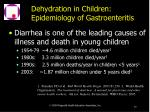 dehydration in children epidemiology of gastroenteritis
