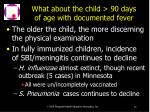 what about the child 90 days of age with documented fever