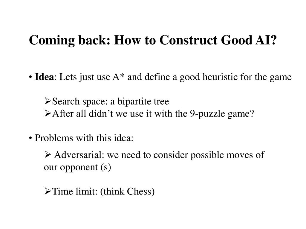 Coming back: How to Construct Good AI?