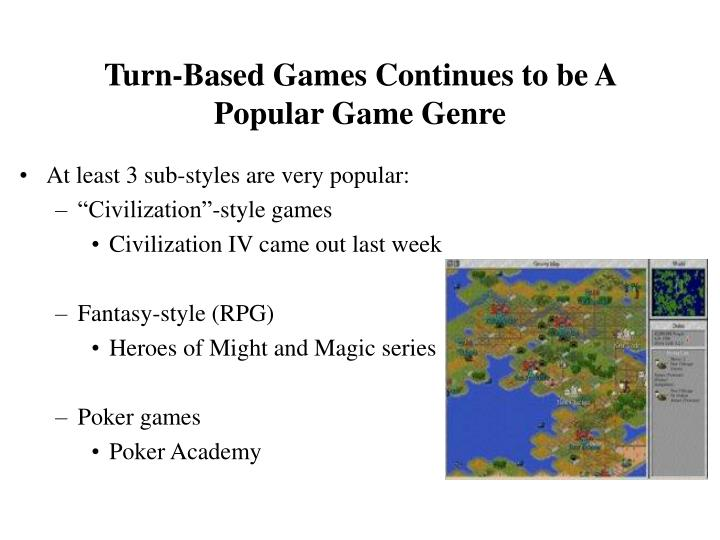 Turn based games continues to be a popular game genre