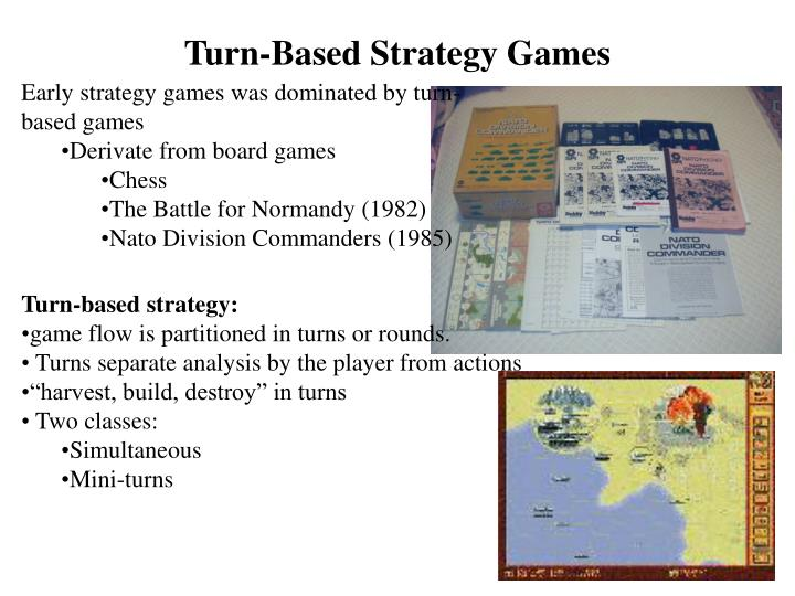 Turn based strategy games