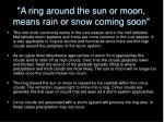 a ring around the sun or moon means rain or snow coming soon