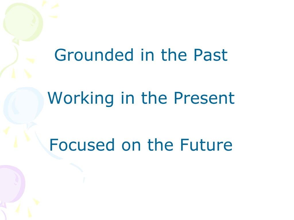 Grounded in the Past