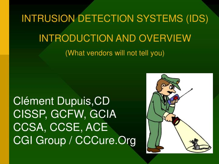 intrusion detection systems ids introduction and overview what vendors will not tell you n.