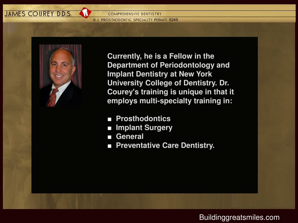 Currently, he is a Fellow in the Department of Periodontology and Implant Dentistry at New York University College of Dentistry. Dr. Courey's training is unique in that it employs multi-specialty training in: