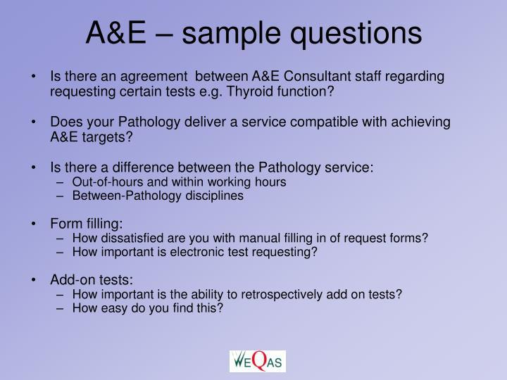 A&E – sample questions
