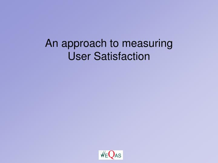 An approach to measuring