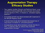 augmentation therapy efficacy studies