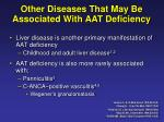 other diseases that may be associated with aat deficiency