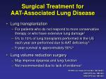 surgical treatment for aat associated lung disease