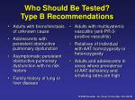 who should be tested type b recommendations