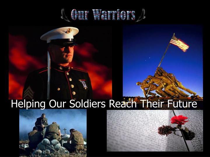 Helping Our Soldiers Reach Their Future