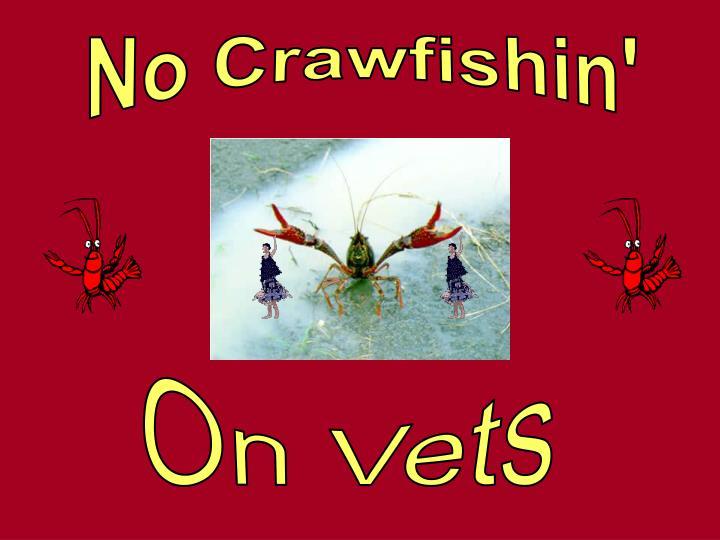 No Crawfishin'