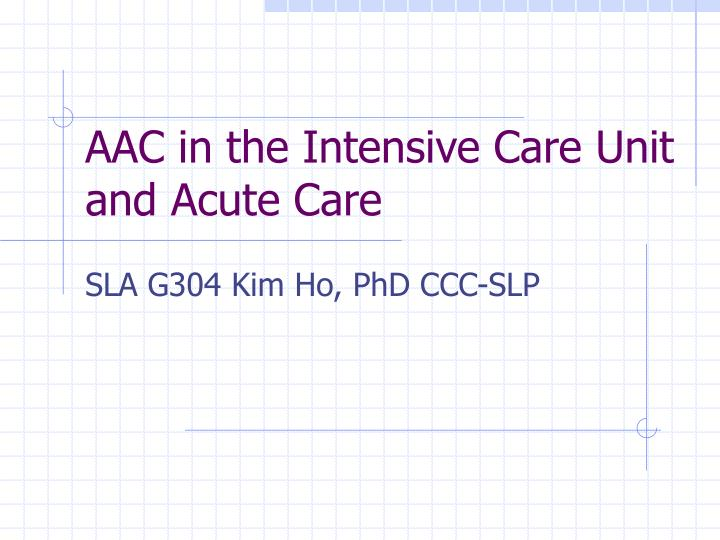 aac in the intensive care unit and acute care n.