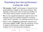 translating time into performance scaling the walls