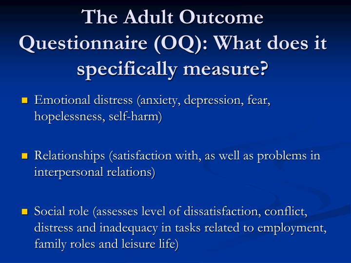 The Adult Outcome Questionnaire (OQ): What does it specifically measure?