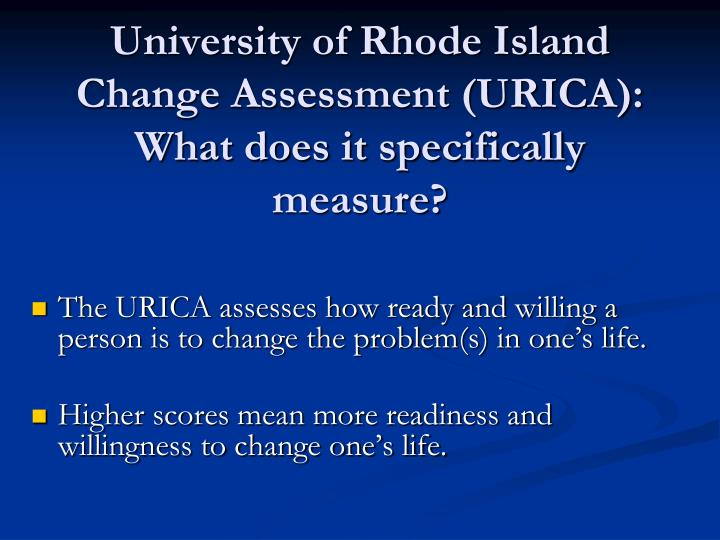 University of Rhode Island Change Assessment (URICA): What does it specifically measure?