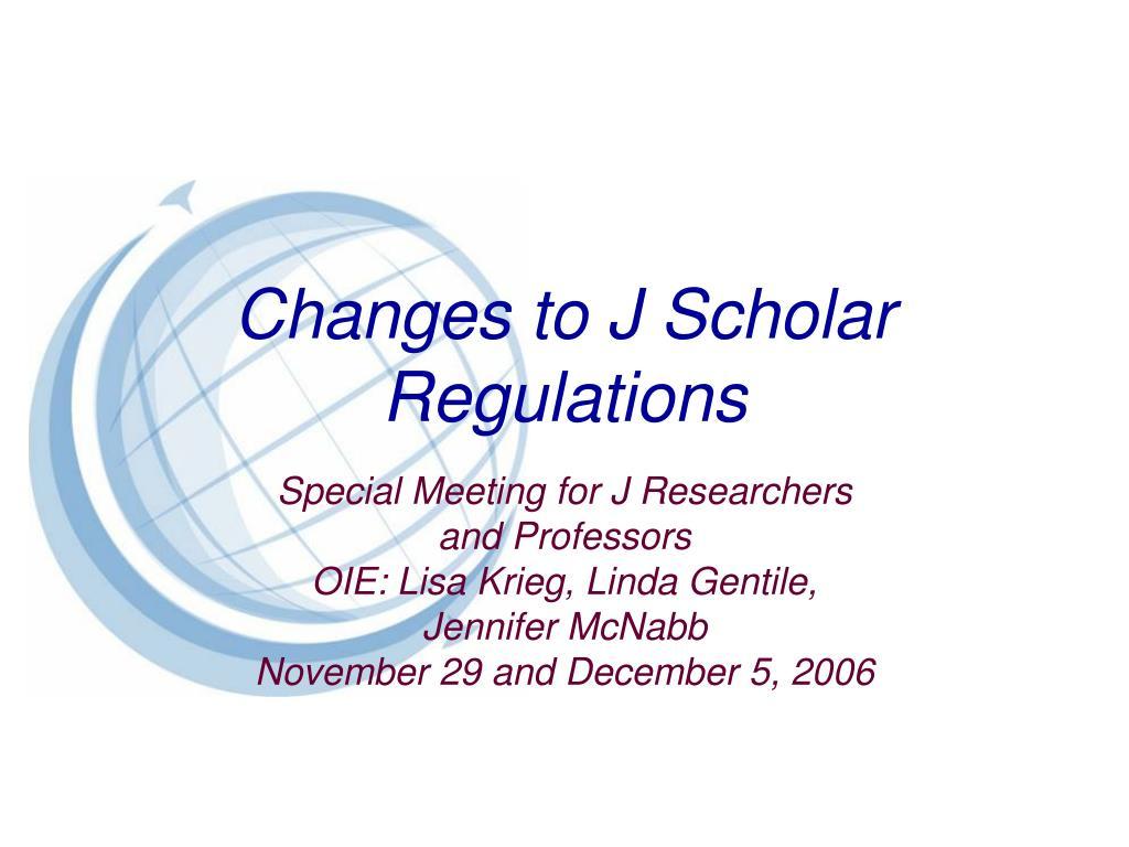 changes to j scholar regulations l.